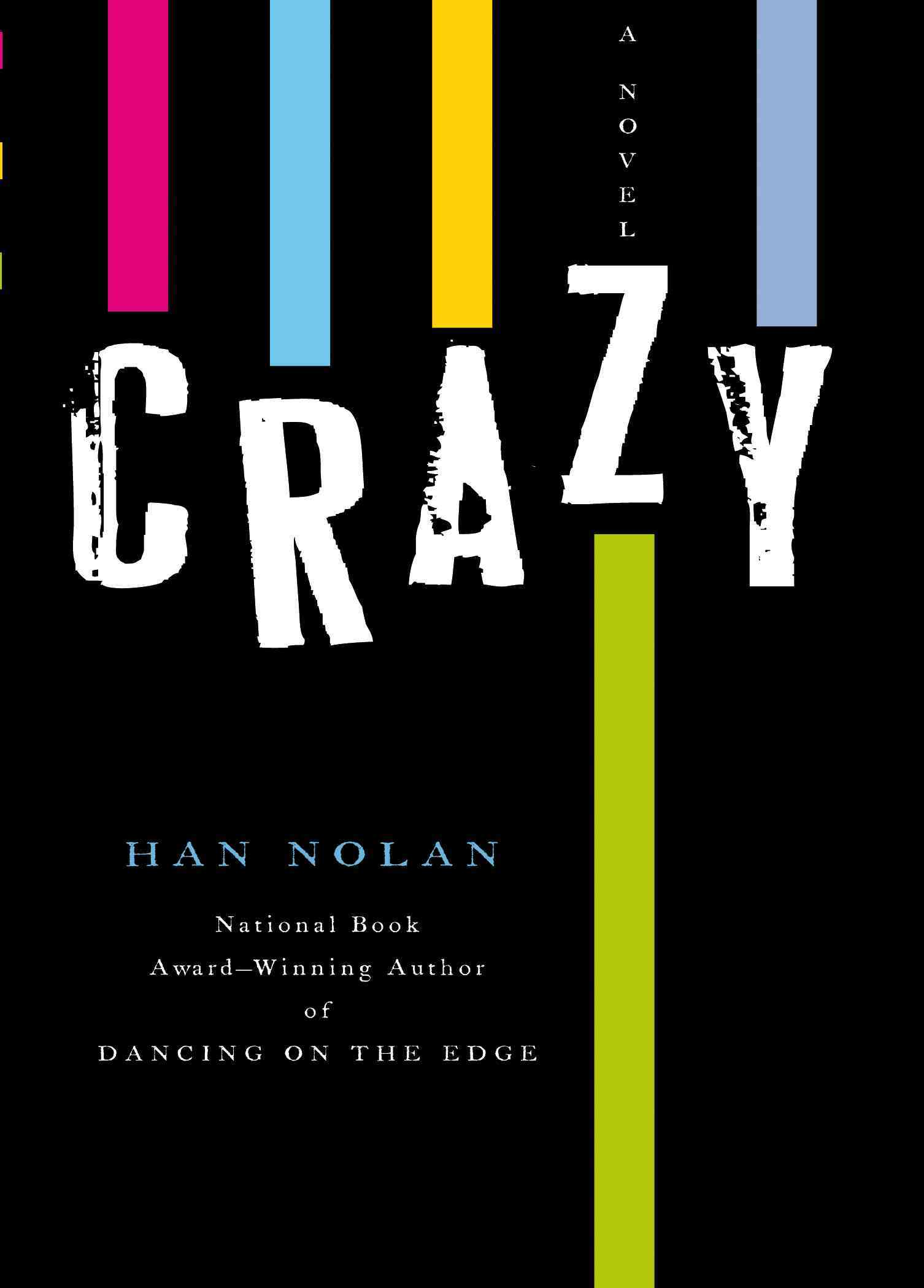 Crazy By Nolan, Han