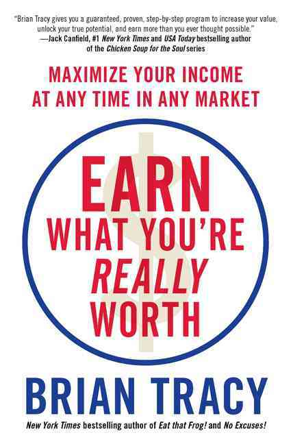Earn What You're Really Worth By Tracy, Brian